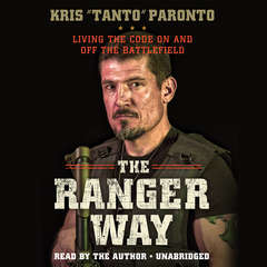The Ranger Way: Living the Code On and Off the Battlefield Audiobook, by Kris Paronto