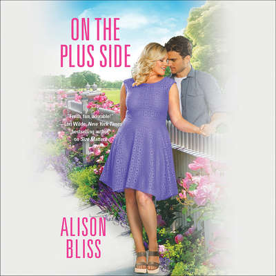 On the Plus Side Audiobook, by Alison Bliss
