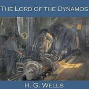 The Lord of the Dynamos Audiobook, by H. G. Wells