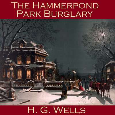 The Hammerpond Park Burglary Audiobook, by H. G. Wells