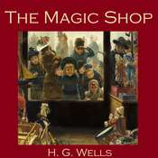 The Magic Shop Audiobook, by H. G. Wells