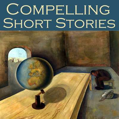 Compelling Short Stories: Forty Great Classic Tales Audiobook, by various authors