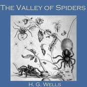 The Valley of Spiders Audiobook, by H. G. Wells