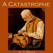 A Catastrophe Audiobook, by H. G. Wells