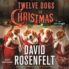 The Twelve Dogs of Christmas: An Andy Carpenter Mystery Audiobook, by David Rosenfelt