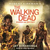 Robert Kirkmans The Walking Dead: Search and Destroy: Search and Destroy Audiobook, by Jay Bonansinga