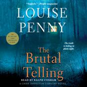 The Brutal Telling: A Chief Inspector Gamache Novel, by Louise Penny