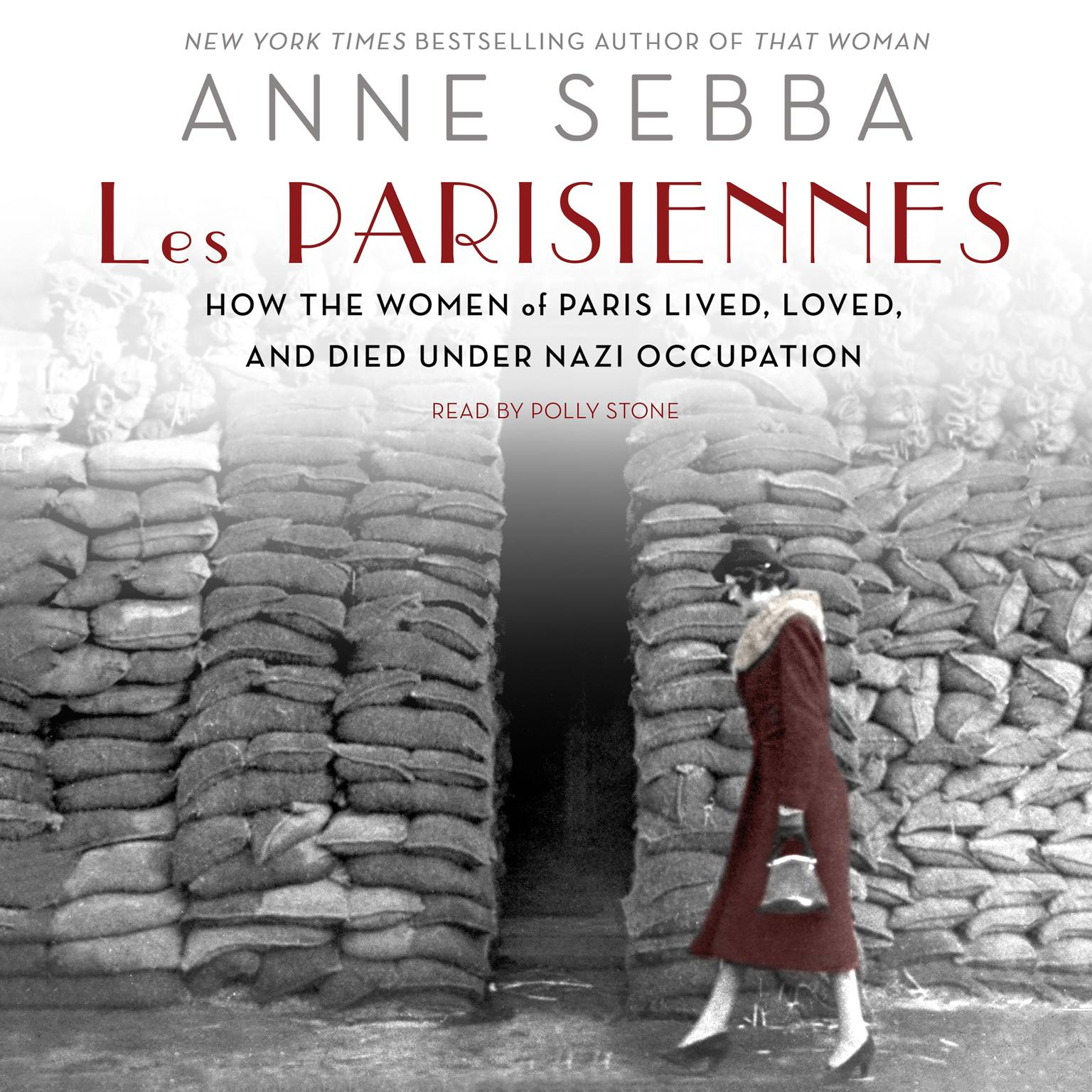 Printable Les Parisiennes: How the Women of Paris Lived, Loved, and Died Under Nazi Occupation Audiobook Cover Art