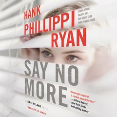 Say No More: A Jane Ryland Novel Audiobook, by Hank Phillippi Ryan