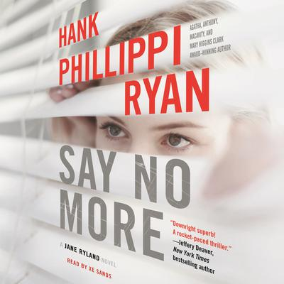 Say No More: A Jane Ryland Novel Audiobook, by Hank Phillippi Ryan