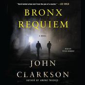 Bronx Requiem: A Novel Audiobook, by John Clarkson