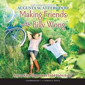 Making Friends with Billy Wong Audiobook, by Augusta Scattergood