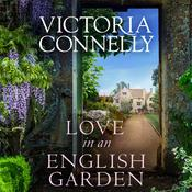 Love In An English Garden, by Victoria Connelly