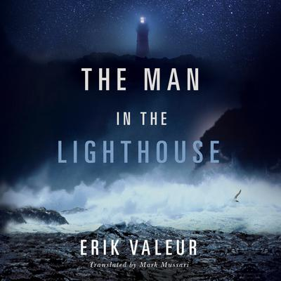 The Man in the Lighthouse Audiobook, by Erik Valeur