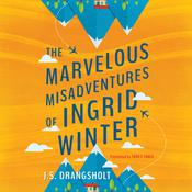 The Marvelous Misadventures of Ingrid Winter Audiobook, by JS Drangsholt