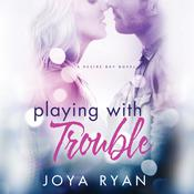 Playing With Trouble Audiobook, by Joya Ryan