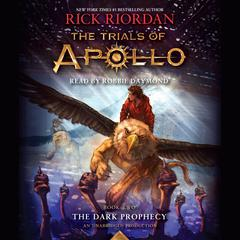 The Trials of Apollo, Book Two: The Dark Prophecy Audiobook, by Rick Riordan