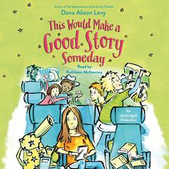 This Would Make a Good Story Someday Audiobook, by Dana Alison Levy