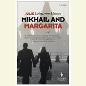 Mikhail and Margarita: A Novel, by Julie Lekstrom Himes