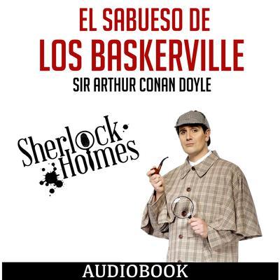 Sherlock Holmes: El Sabueso de los Baskerville Audiobook, by Arthur Conan Doyle