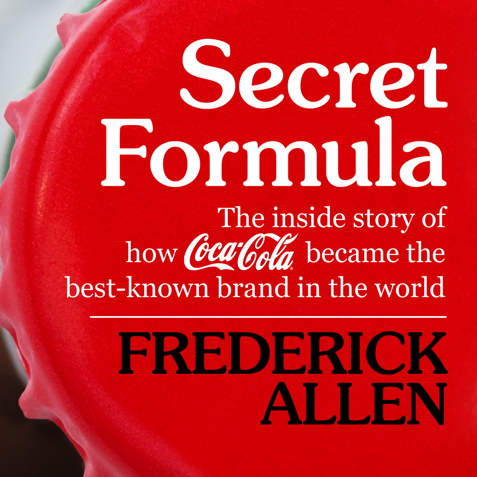 Printable Secret Formula: The Inside Story of How Coca-Cola Became the Best-Known Brand in the World Audiobook Cover Art