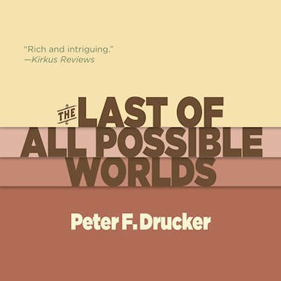 The Last of All Possible Worlds Audiobook, by Peter F. Drucker