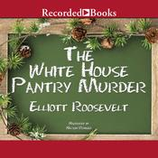 The White House Pantry Murder, by Elliott Roosevelt