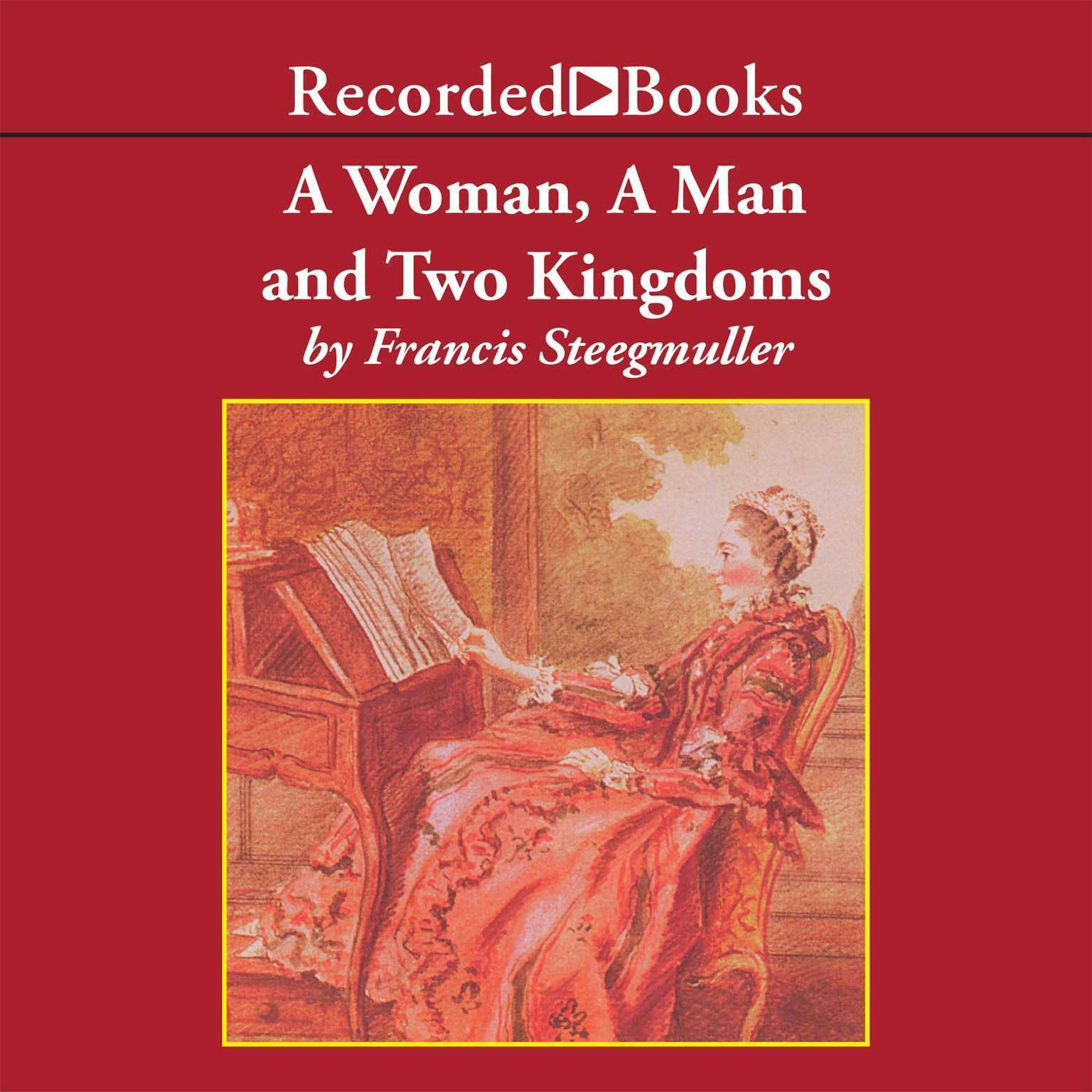 Printable A Woman, a Man, and Two Kingdoms: The Story of Madame D'Épinay and the Abbé Galiani Audiobook Cover Art