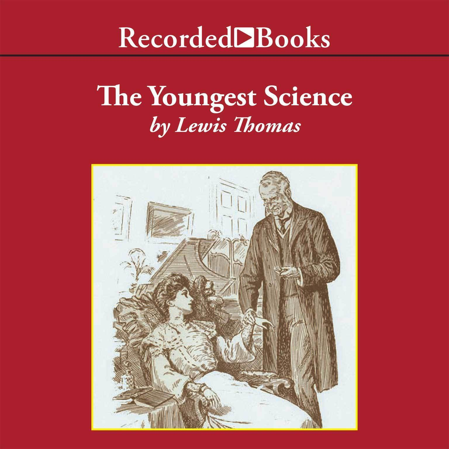 Printable The Youngest Science: Notes of a Medicine Watcher Audiobook Cover Art