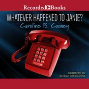Whatever Happened to Janie? Audiobook, by Caroline B. Cooney