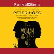 The Woman and the Ape: A Novel Audiobook, by Peter Hoeg