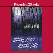 Wrong Place, Wrong Time Audiobook, by Andrea Kane