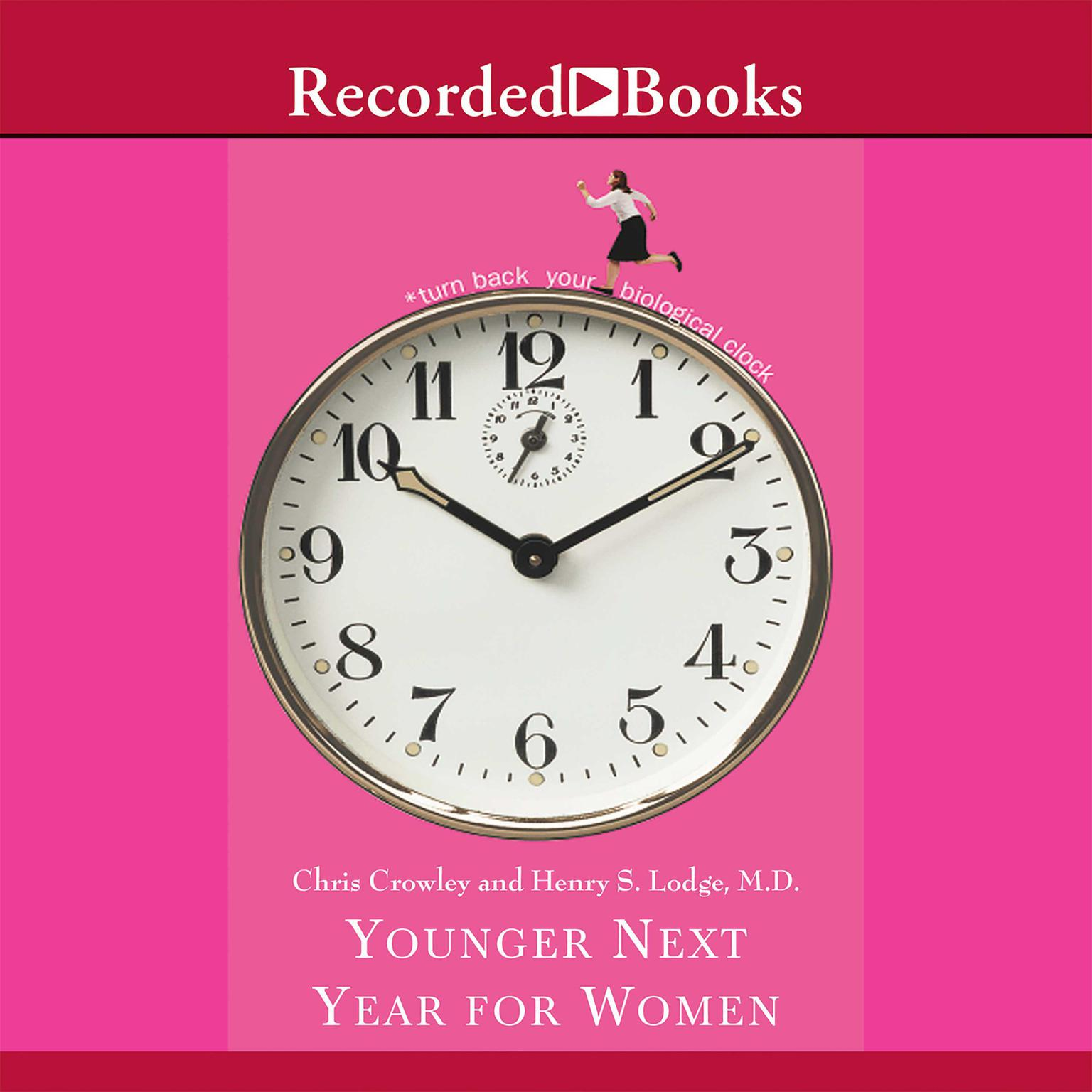 Younger Next Year for Women: Live Strong, Fit, and Sexy - Until Youre 80 and Beyond Audiobook, by Henry S. Lodge