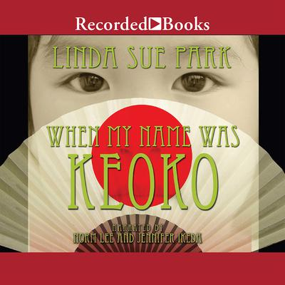 When My Name Was Keoko Audiobook, by Linda Sue Park