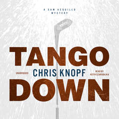 Tango Down: A Sam Acquillo Mystery Audiobook, by Chris Knopf