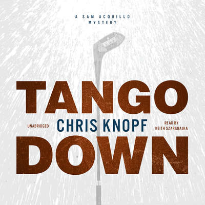 Tango Down: A Sam Acquillo Mystery Audiobook, by