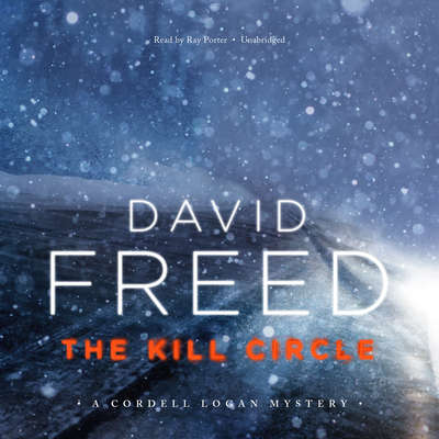 The Kill Circle: A Cordell Logan Mystery Audiobook, by David Freed