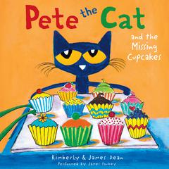 Pete the Cat and the Missing Cupcakes Audiobook, by James Dean, Kimberly Dean, Kimberly Dean