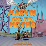 Marvin and the Moths Audiobook, by Matthew Holm, Jonathan Follett