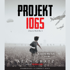 Projekt 1065: A Novel of World War II Audiobook, by Alan Gratz