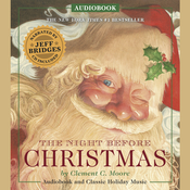 The Night Before Christmas Audiobook: Narrated by Academy Award-Winner Jeff Bridges Audiobook, by Clement C. Moore