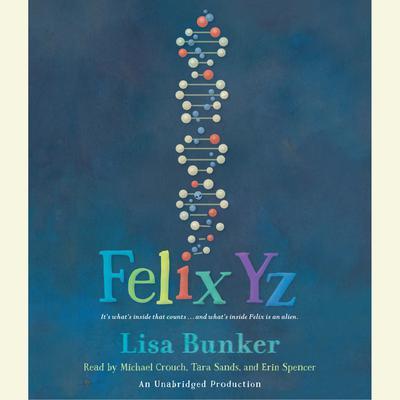 Felix Yz Audiobook, by Lisa Bunker