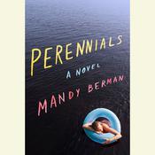 Perennials: A Novel Audiobook, by Mandy Berman