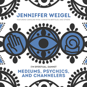 Mediums, Psychics, and Channelers Audiobook, by Jenniffer Weigel
