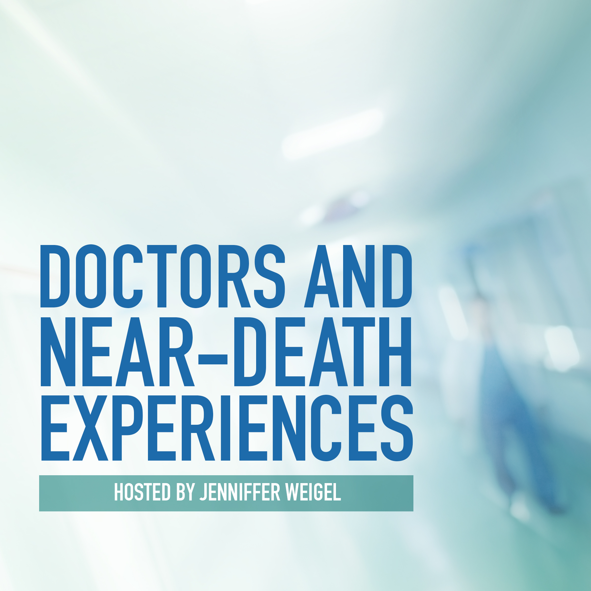 Printable Doctors and Near-Death Experiences Audiobook Cover Art