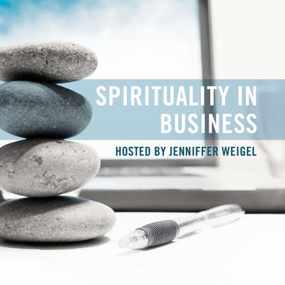 Spirituality in Business Audiobook, by Jenniffer Weigel