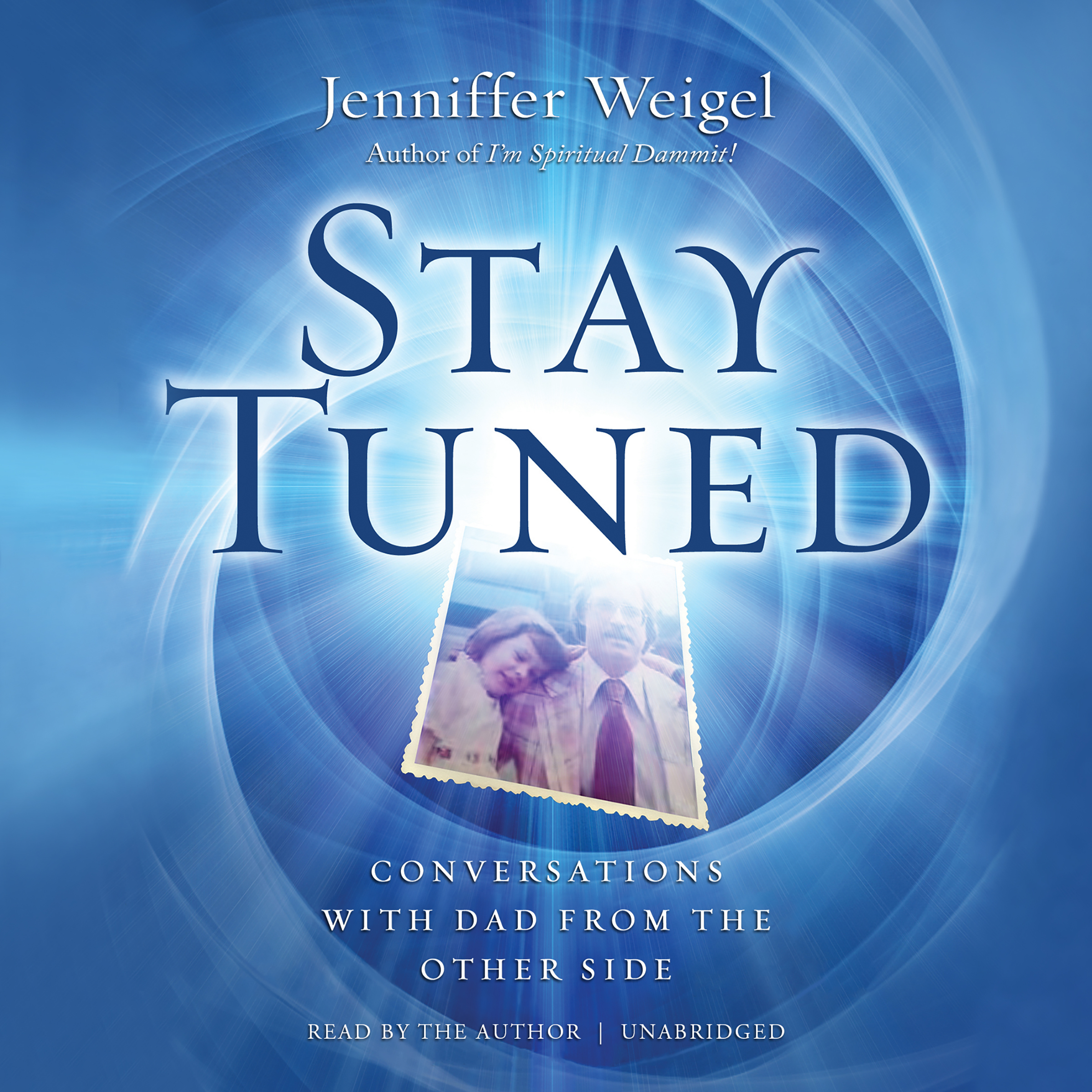 Printable Stay Tuned: Conversations with Dad from the Other Side Audiobook Cover Art