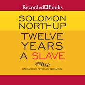 Twelve Years a Slave, by Solomon Northup
