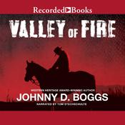 Valley of Fire Audiobook, by Johnny D. Boggs