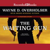 The Waiting Gun Audiobook, by Wayne D. Overholser